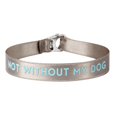 """Braccialetto """"not without my dog"""""""